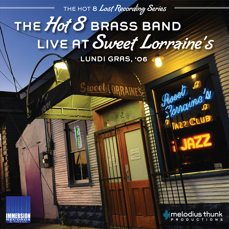 "The Hot 8 Brass Band ""Live at Sweet Lorraine's"" Lundi Gras 2006"
