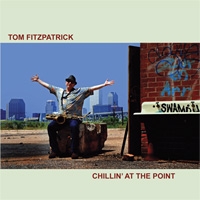 "Tom Fitzpatrick ""Chillin' at the Point"""